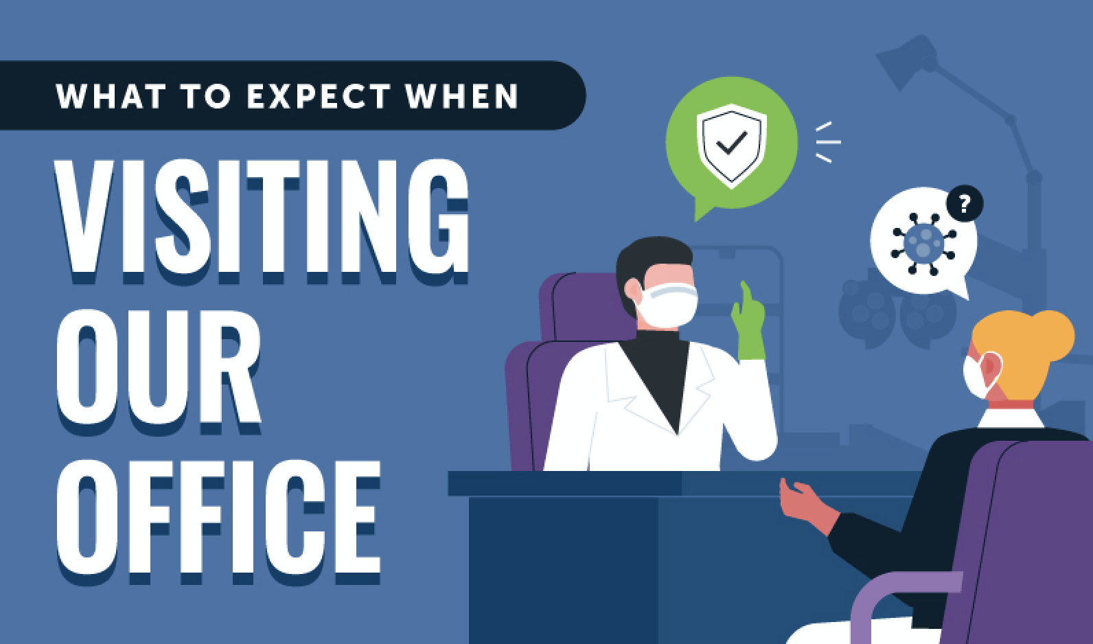 What To Expect When Visiting Our Office [infographic]